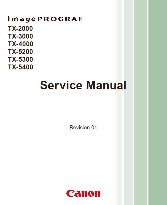Canon imagePROGRAF TX-2000/TX-3000/TX-4000/TX-5200/TX-5300/TX-5400 Service Manual