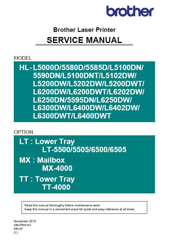 Brother HL- L5000D/5580D/5585D/L5100DN/5590DN/L5102DW/L5200DW/L5202DW/L6200DW/L6202DW/L6250DN/5595DN/L6300DW/L6400DW/L6402DW Service Manual