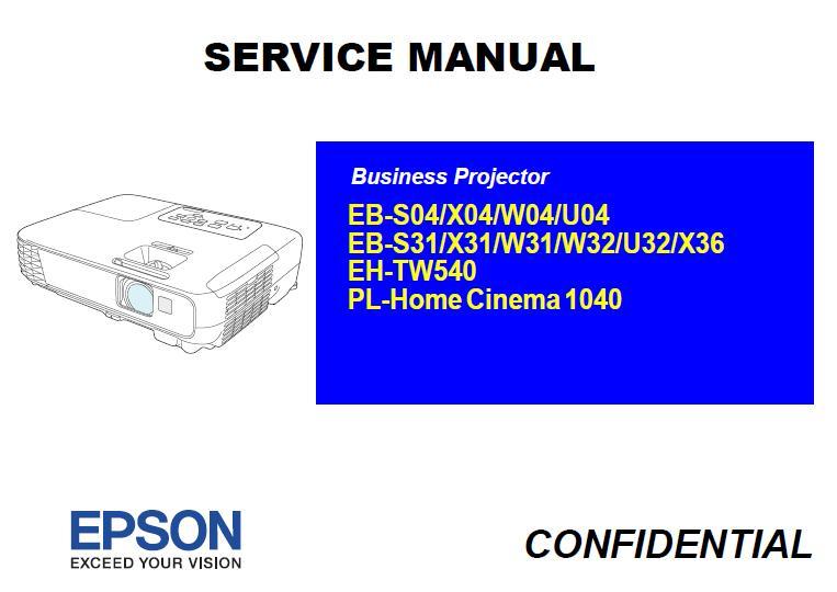 Epson EB-S04/X04/W04/U04/EB-S31/X31/W31/W32/U32/X36/EH-TW540/PL-Home Cinema 1040 Service Manual